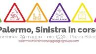 """Come ci siamo già detti, l'assemblea del 9 aprile """"Palermo, Sinistra in corso"""" non era un punto di arrivo, ma un punto di partenza. Il punto di partenza di una […]"""
