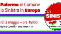 Apriamo insieme questa campagna elettorale. Palermo in Comune, la SINISTRA in Europa-VENERDÌ 3 MAGGIO, ALLE ORE 18, AL MAGNETI COWORK, VIA EMERICO AMARI, 148-Parteciperanno: Corradino Mineo, Pino Apprendi, Giusto Catania, […]